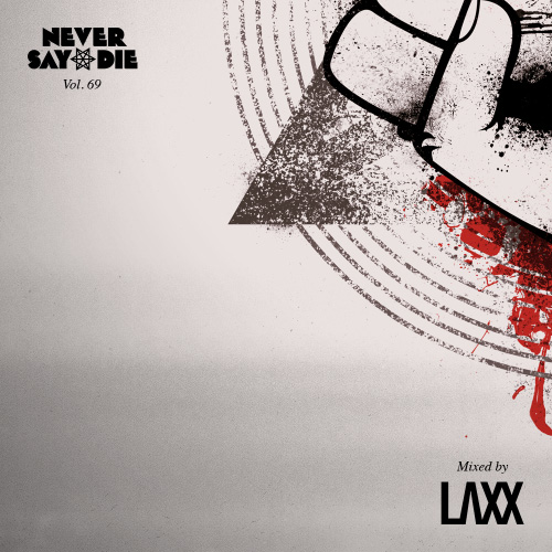 Tracklist Never Say Die Mixes · Never Say Die Records